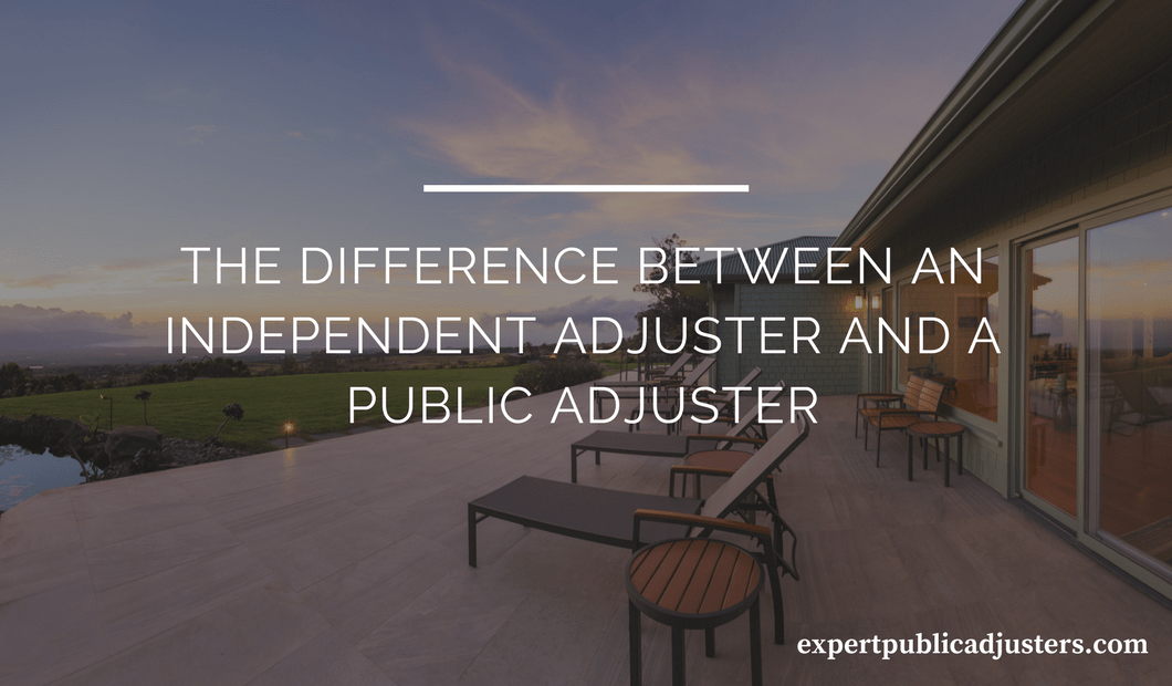 what is the difference between an independent adjuster and a public adjuster